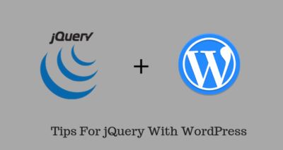 Tips For jQuery With WordPress